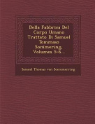 Della Fabbrica del Corpo Umano Trattato Di Samuel Tommaso SOM Mering, Volumes 5-6... [ITA]