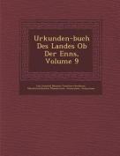 Urkunden-Buch Des Landes OB Der Enns, Volume 9