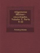 Allgemeine Militair-Encyclop Die, Volume 5, Parts 9-10 [GER]