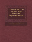 Journal of the Indiana State House of Representatives...