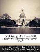Explaining the Rent-Oer Inflation Divergence, 1999-2006