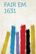 Fair Em. 1631