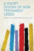 A Short Syntax of New Testament Greek