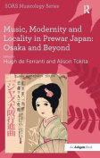 Music, Modernity and Locality in Prewar Japan