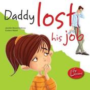 Daddy Lost His Job (Life Lessons