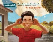 How does the ear hear?
