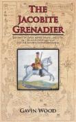 The Jacobite Grenadier