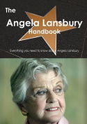 The Angela Lansbury Handbook - Everything You Need to Know about Angela Lansbury