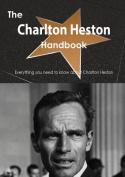 The Charlton Heston Handbook - Everything You Need to Know about Charlton Heston