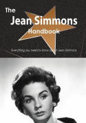 The Jean Simmons Handbook - Everything You Need to Know about Jean Simmons