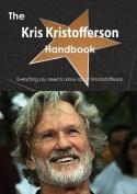The Kris Kristofferson Handbook - Everything You Need to Know about Kris Kristofferson