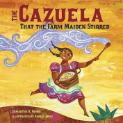 Cazuela That the Farm Maiden Stirred, the