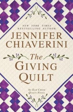 The Giving Quilt (ELM Creek Quilts Novel)