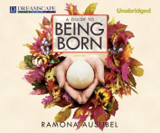 A Guide to Being Born [Audio]