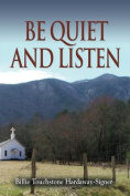 Be Quiet and Listen!