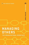 Managing Others: The Organisational Essentials