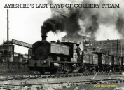 Ayrshire's Last Days of Colliery Steam
