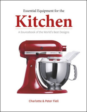 Essential Equipment for the Kitchen: a Sourcebook of the World's Best Designs