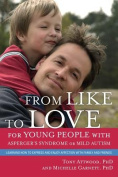 From Like to Love for Young People with Asperger's Syndrome (Autism Spectrum Disorder)