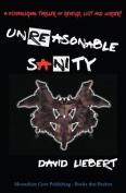 Unreasonable Sanity