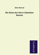 Die Reise Des Herrn Sebastian Wenzel [GER]