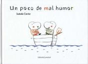 Un Poco de Mal Humor [Spanish]