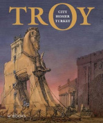 Troy: City, Homer and Turkey