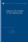 Studies on the Liturgies of the Christian East