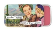 You be Thelma. I'll be Louise in a raspberry jam Lip Balm
