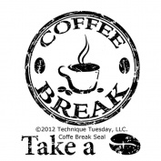 Technique Tuesday Clear Stamps-Coffee Break Seal