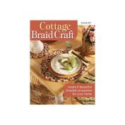 Braidcraft 318288 Braid Craft Books-Cottage Braid Craft