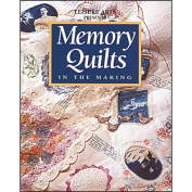 Leisure Arts-Memory Quilts In The Making