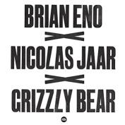 Brian Eno x Nicolas Jaar x Grizzly Bear [Single]