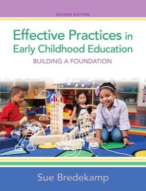Effective Practices in Early Childhood Education: Building a Foundation, Loose-Leaf Version Plus Video-Enhanced Pearson Etext -- Access Card Package