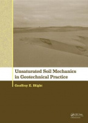 Unsaturated Soil Mechanics in Geotechnical Practice