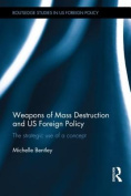 Weapons of Mass Destruction and US Foreign Policy