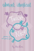 Twice as Nice #4 Almost Identical