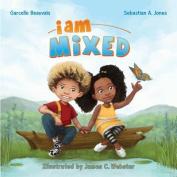 I Am Mixed (I Am Book)