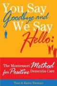 You Say Goodbye and We Say Hello