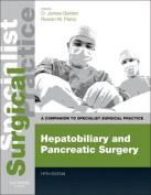 Hepatobiliary and Pancreatic Surgery - Print and E-Book