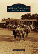 African Americans of Houston (Images of America