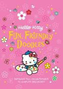 Hello Kitty Fun, Friendly Doodles