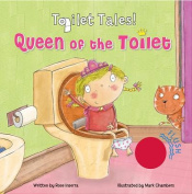 Queen of the Toilet! (Toilet Tales!) [Board book]