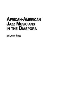 African American Jazz Musicians in the Diaspora