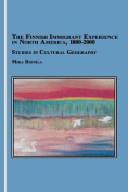 The Finnish Immigrant Experience in North America, 1880-2000