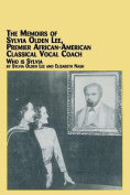 The Memoirs of Sylvia Olden Lee, Premier African-American Classical Vocal Coach Who is Sylvia