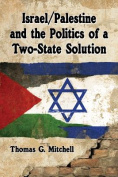 Israel/Palestine and the Politics of a Two-State Solution