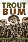 Trout Bum (Pruett)