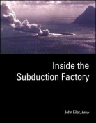 Inside the Subduction Factory