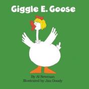 Giggle E. Goose